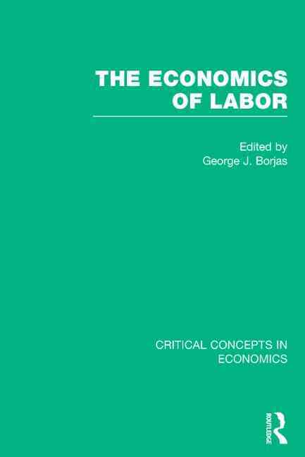 The Economics of Labor By Borjas, George J. (EDT)